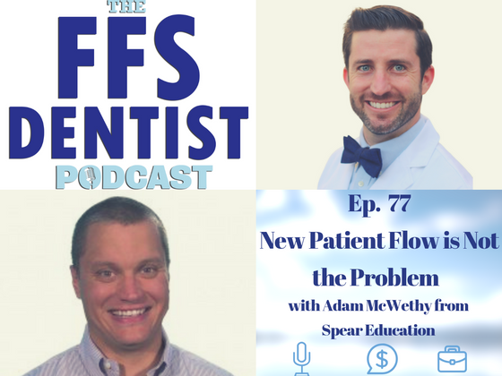 New Patient Flow is Not the Problem with Adam McWethy from Spear Education