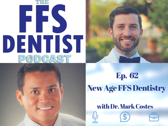 New Age FFS Dentistry with Dr. Mark Costes