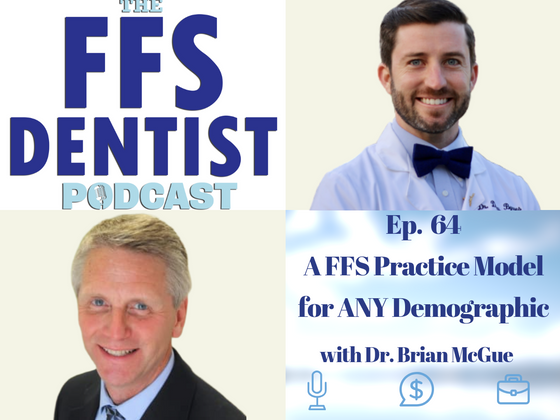 A FFS Practice Model for ANY Demographic with Dr. Brian McGue