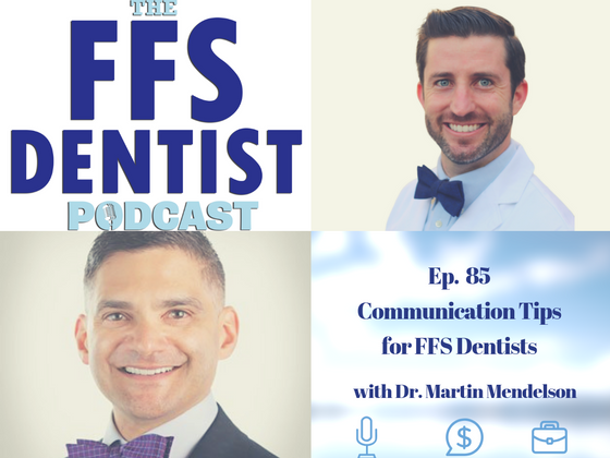 Communication Tips for FFS Dentists with Dr. Martin Mendelson
