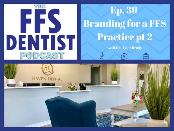 Branding for a FFS Practice pt 2