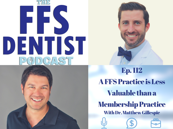 A FFS Practice is less Valuable than a Membership Practice with Dr. Matthew Gillespie