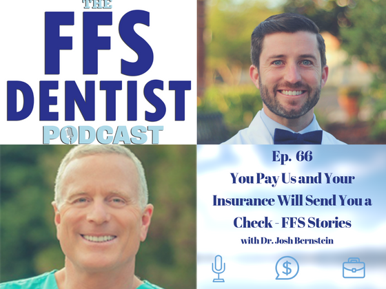 You Pay Us and Your Insurance Will Send You a Check - FFS Stories With Dr. Josh Bernstein