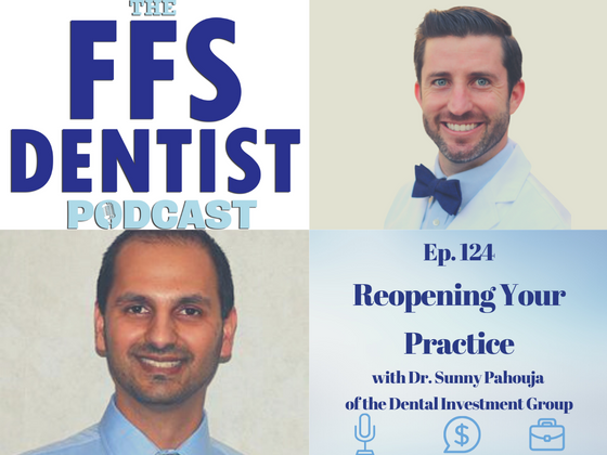 Reopening Your Practice with Dr. Sunny Pahouja of the Dental Investment Group
