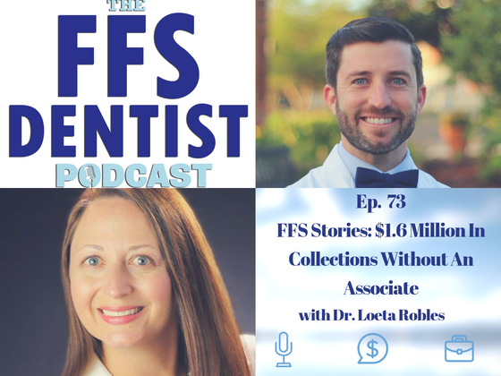 FFS Stories: $1.6M in Collections without an Associate with Dr. Loeta Robles Part 2