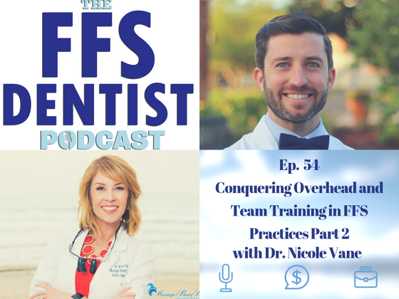 Conquering Overhead and Team Training in FFS Practices Part 2 with Dr. Nicole Vane