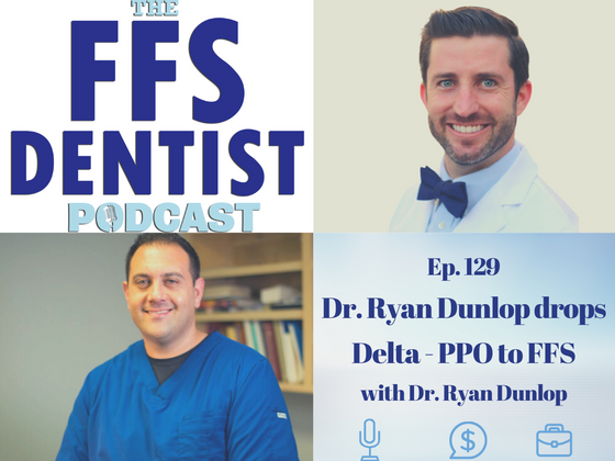 Dr. Ryan Dunlop drops Delta - PPO to FFS with Dr. Ryan Dunlop