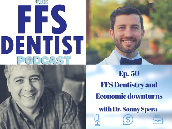 FFS Dentistry and Economic Downturns with Dr. Sonny Spera