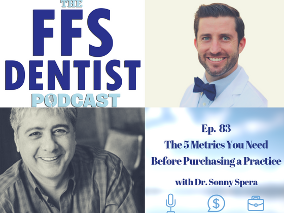 5 Essential Metrics You Need Before Buying a Practice With Dr. Sonny Spera