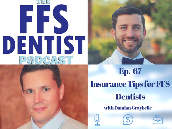 Insurance Tips for FFS Dentists  with Damian Graybelle