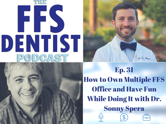 How to Own Multiple FFS Office and Have Fun While Doing It with Dr. Sonny Spera