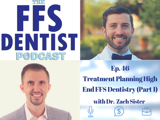 Treatment Planning High End FFS Dentistry (Part 1) with Dr. Zach Sisler
