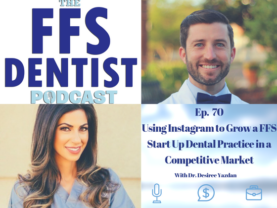 FFS Stories: Using Instagram to Grow a FFS Start Up Dental Practice in a Competitive Market  With Dr