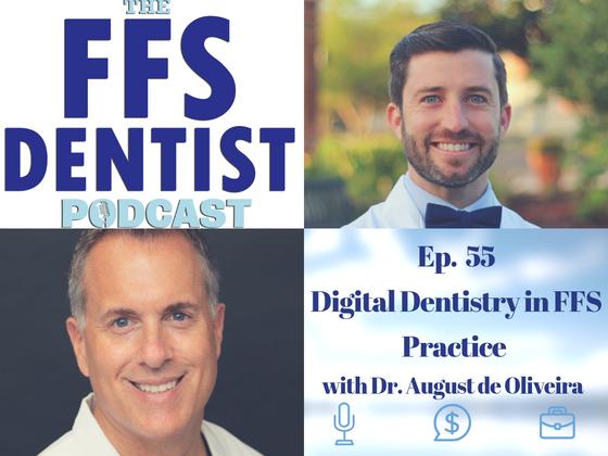 Digital Dentistry in FFS Practice with Dr. August de Oliveira