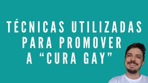 """Técnicas utilizadas para promover a """"cura gay"""""""