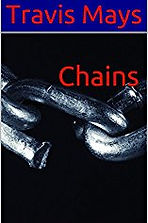 Horror author Travis Mays, Chains, Free Nightmares, Horror Books, Horror Novels, Horror Guide, Halloween Books, Halloween Novels, Hallowen guide, Scary Books, Scary novels