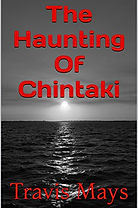 Horror author Travis Mays, The Free Nightmares, Horror Books, Horror Novels, Horror Guide, Halloween Books, Halloween Novels, Hallowen guide, Scary Books, Scary novels Haunting Of Chintaki,