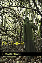 Horror author Travis Mays, Mother, Free Nightmares, Horror Books, Horror Novels, Horror Guide, Halloween Books, Halloween Novels, Hallowen guide, Scary Books, Scary novels