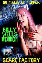 Billy Wells, Short Horrors, Scary Stories, Scare Factory, Horror Books, Horror Novels, Horror Guide, Halloween Books, Halloween Novels, Hallowen guide, Scary Books, Scary Novels
