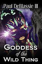 Paul DeBlassie III, Goddess of The Wild Thing, Horror Books, Horror Novels, Horror Guide, Halloween Books, Halloween Novels, Hallowen guide, Scary Books, Scary Novels