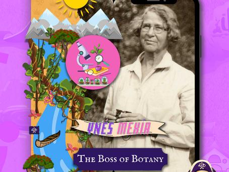 Ynes Mexia: The Boss of Botany