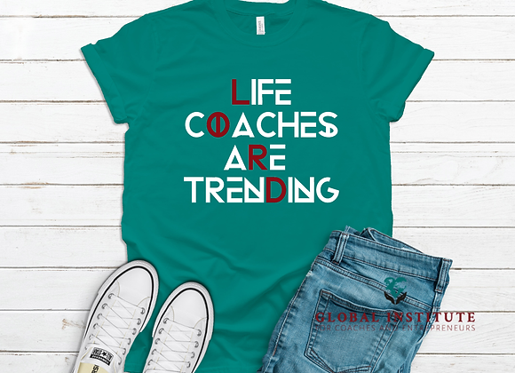 Life Coaches are Trending  Tee