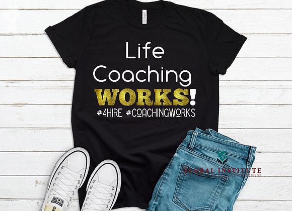 Life Coaching WORKS  (Gold glitter) Tee