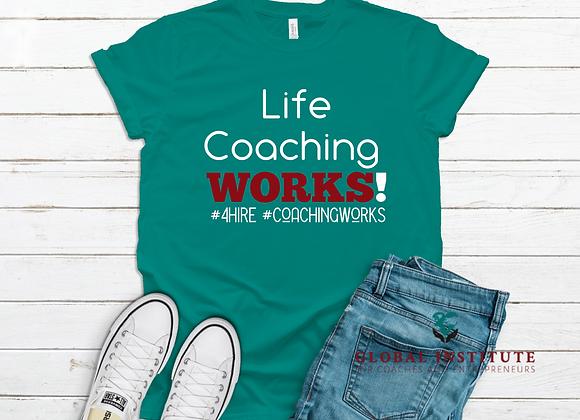 Life Coaching WORKS Tee
