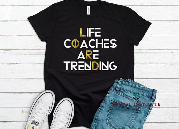 Life Coaches are Trending Tee