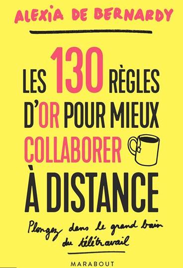 """""""130 règles d'or pour collaborer à distance"""", Ed Marabout"""