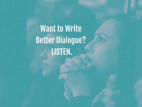 The Key to Writing Better Dialogue is to LISTEN