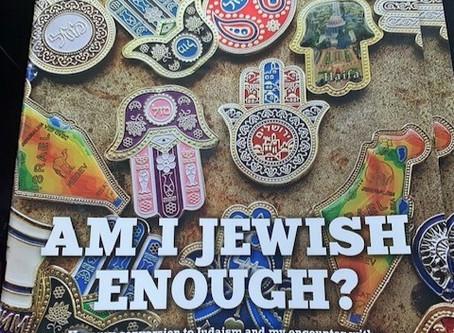 Am I Jewish Enough?