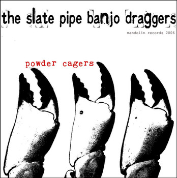 Slate pipe banjo draggers - powder cagers