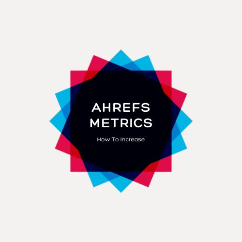 Ahrefs metrics