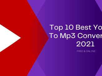 Top Best YouTube To MP3 Converter Online For Free 2021