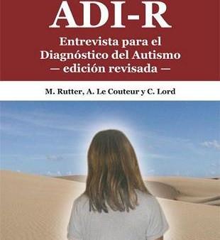 La entrevista ADI-R para el proceso diagnóstico de los Trastornos del Espectro Autista (TEA)