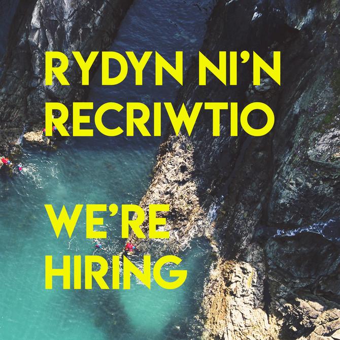 Rydyn Ni'n Recriwtio | We're Hiring