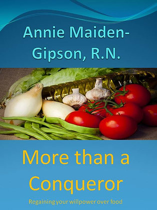 More Than A Conqueror: Regaining Your Willpower Over Food