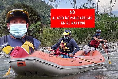 No a las mascarillas en Rafting 2020
