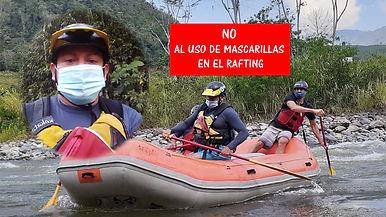 No a la mascarilla en rafting Perú 2020