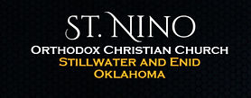 St. Nino Orthodox Christian Church of Stillwater and Enid Oklahoma