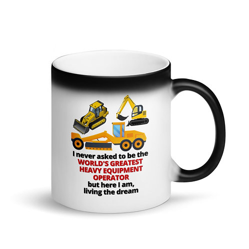 COLOUR CHANGING MUG - WORLD'S GREATEST HEAVY EQUIPMENT OPERATOR Mug