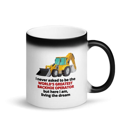 COLOUR CHANGING MUG - WORLD'S GREATEST BACKHOE OPERATOR Mug
