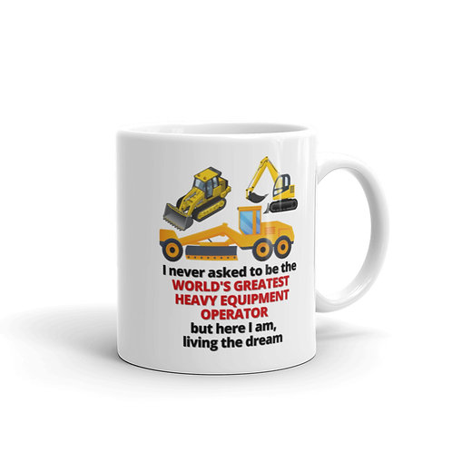 WORLD'S GREATEST HEAVY EQUIPMENT OPERATOR Mug