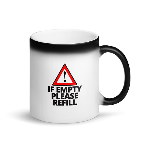IF EMPTY PLEASE REFILL - Colour Changing Mug