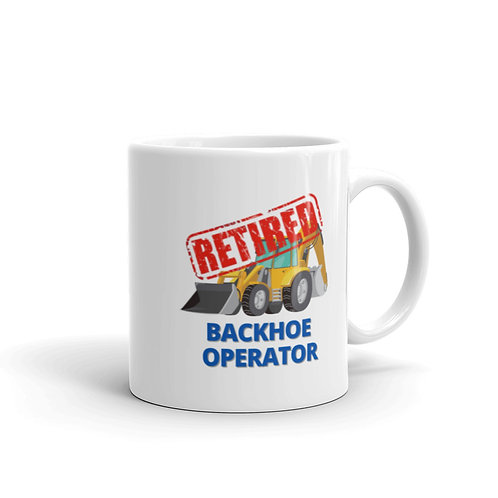 RETIRED BACKHOE OPERATOR Mug