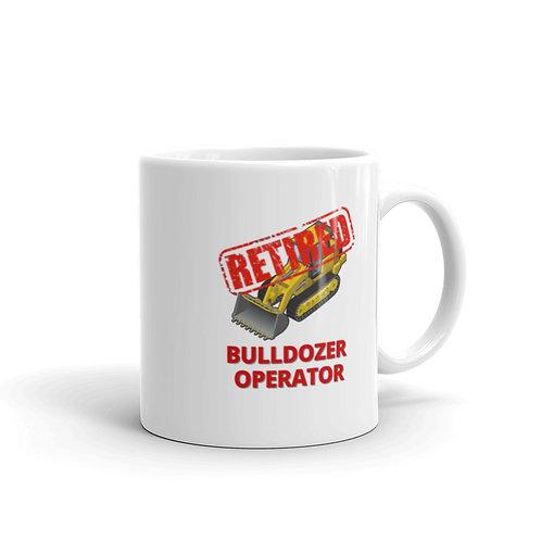 RETIRED BULLDOZER OPERATOR Mug