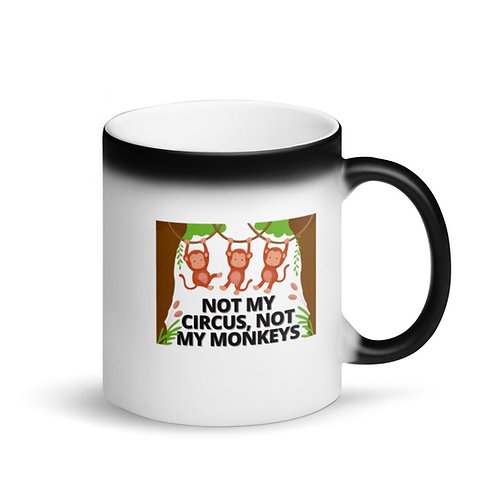 NOT MY CIRCUS - Colour Changing Mug