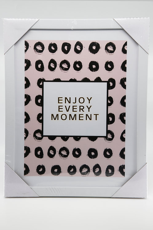 Cuadro Decorativo Enjoy Every Moment
