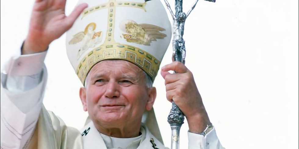 Called to be a Saint: Modelling our Lives after St. JPII